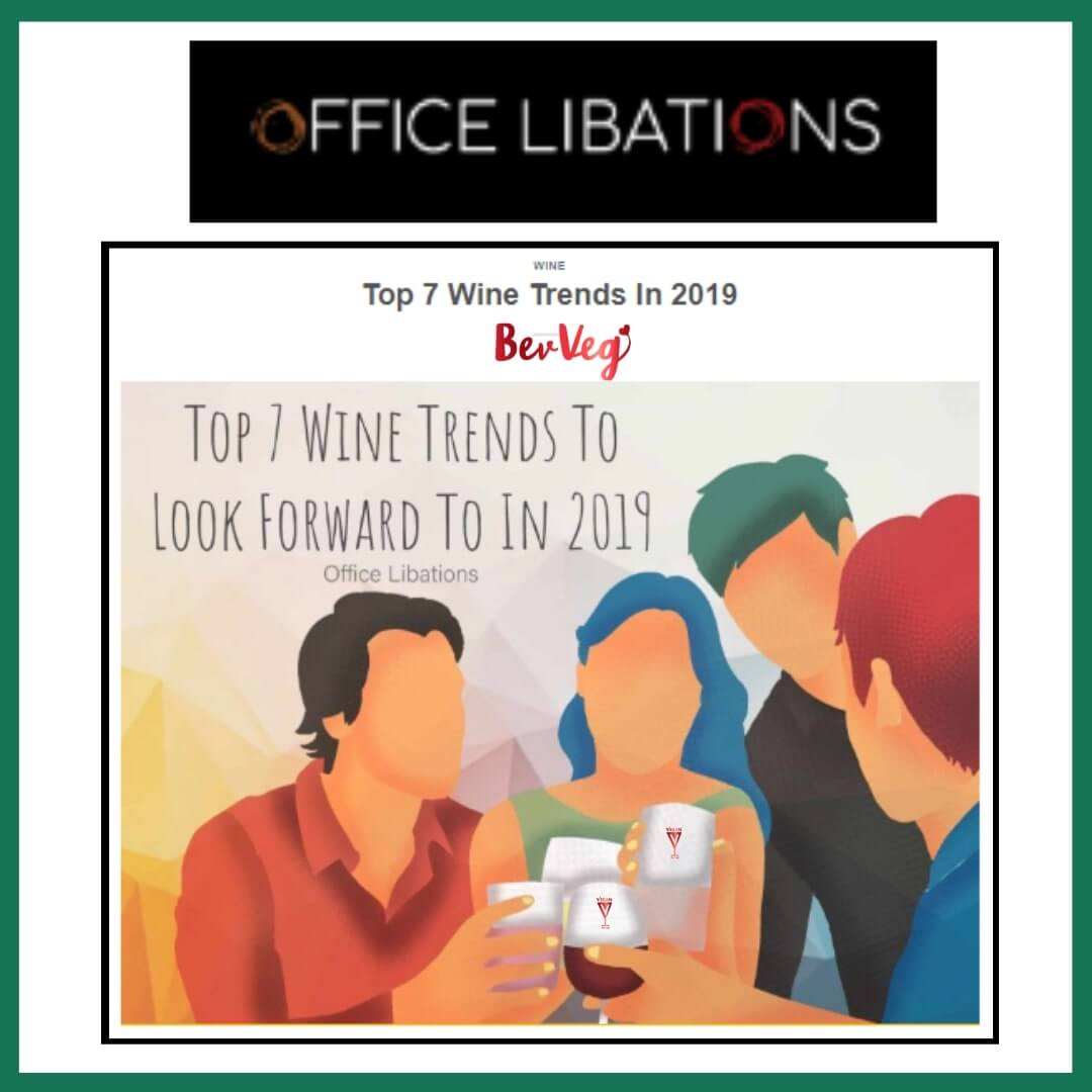 Office Libations: Top 7 Wine Trends In 2019 | BeVeg