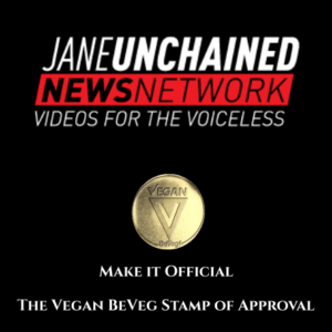 Jane Unchained - Make it official, Vegan BeVeg Stamp of approval